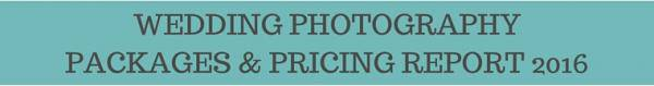 Wedding Photography Packages Pricing Report 2016